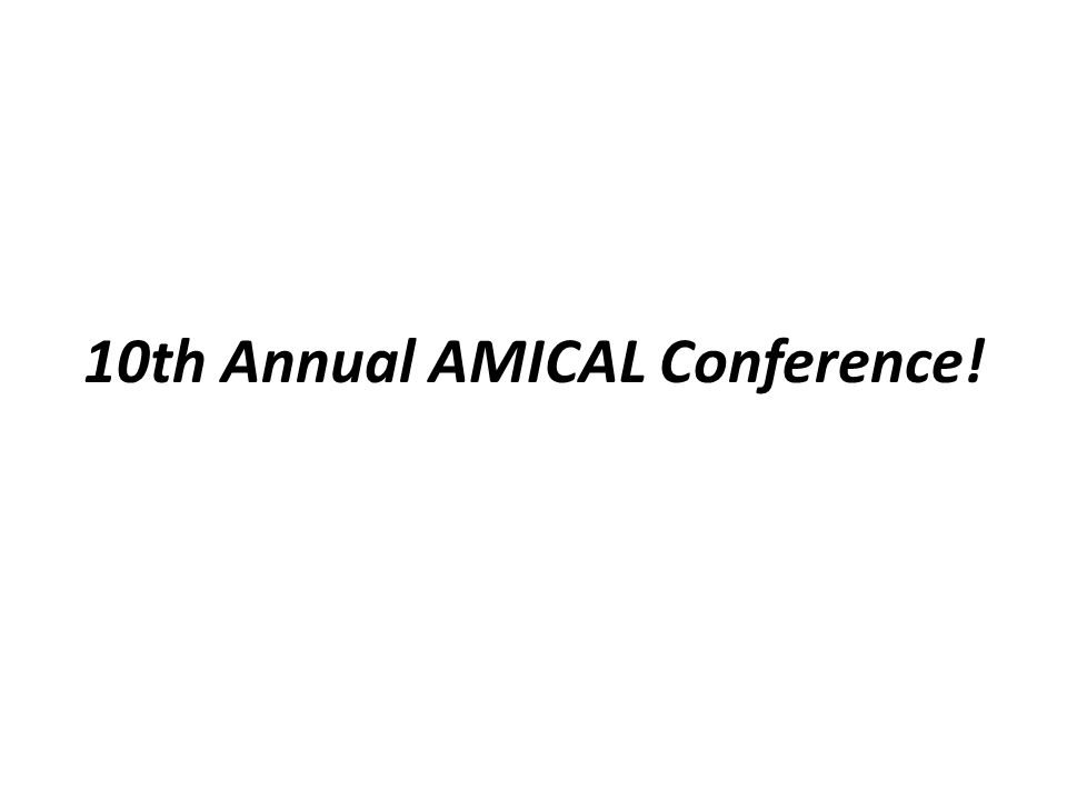10th Annual AMICAL Conference!