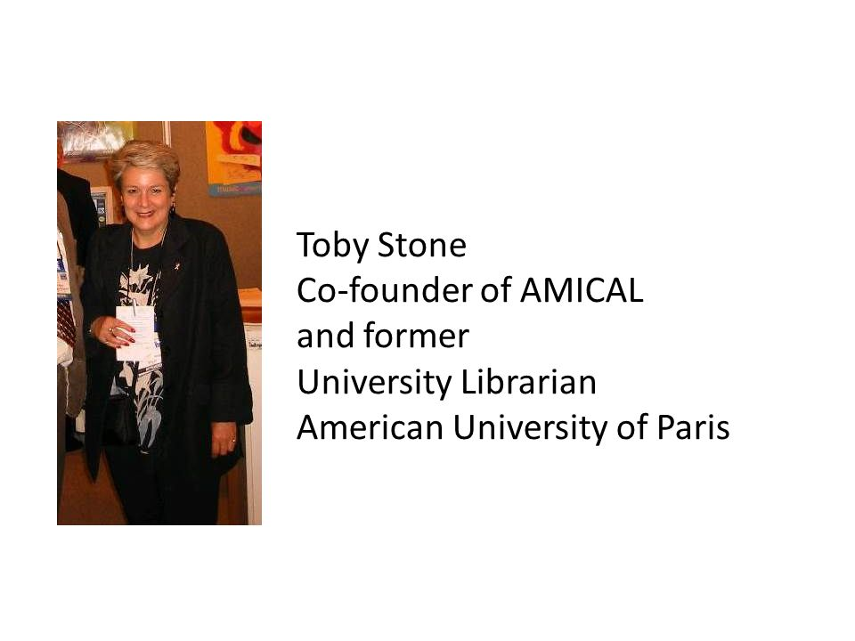 Toby Stone Co-founder of AMICAL and former University Librarian American University of Paris