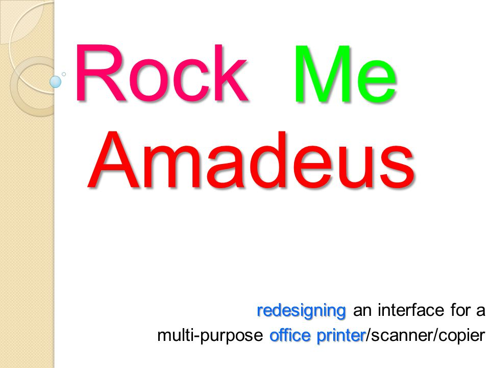 Rock redesigning redesigning an interface for a office printer multi-purpose office printer/scanner/copier Me Amadeus