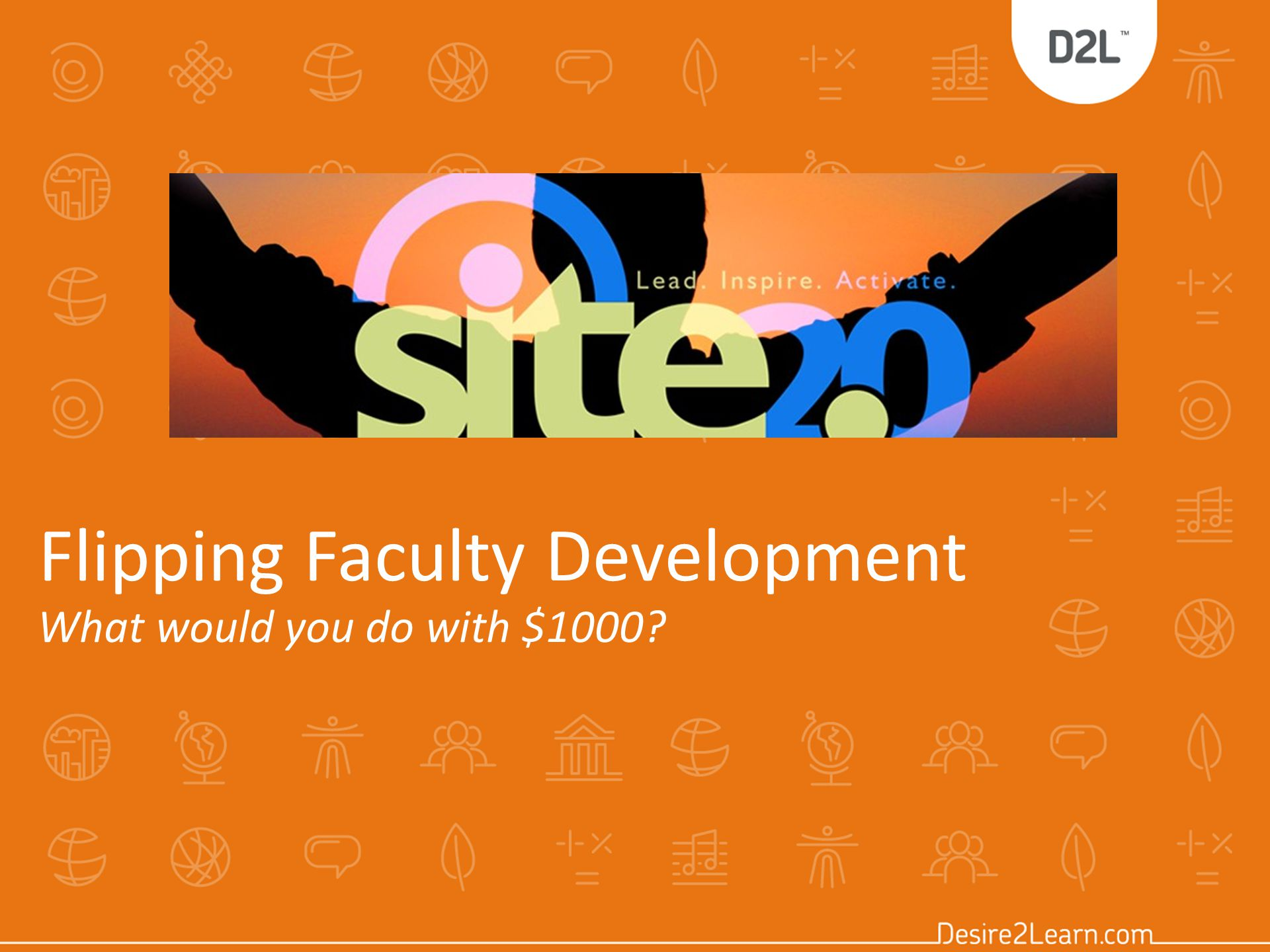 Flipping Faculty Development What would you do with $1000?