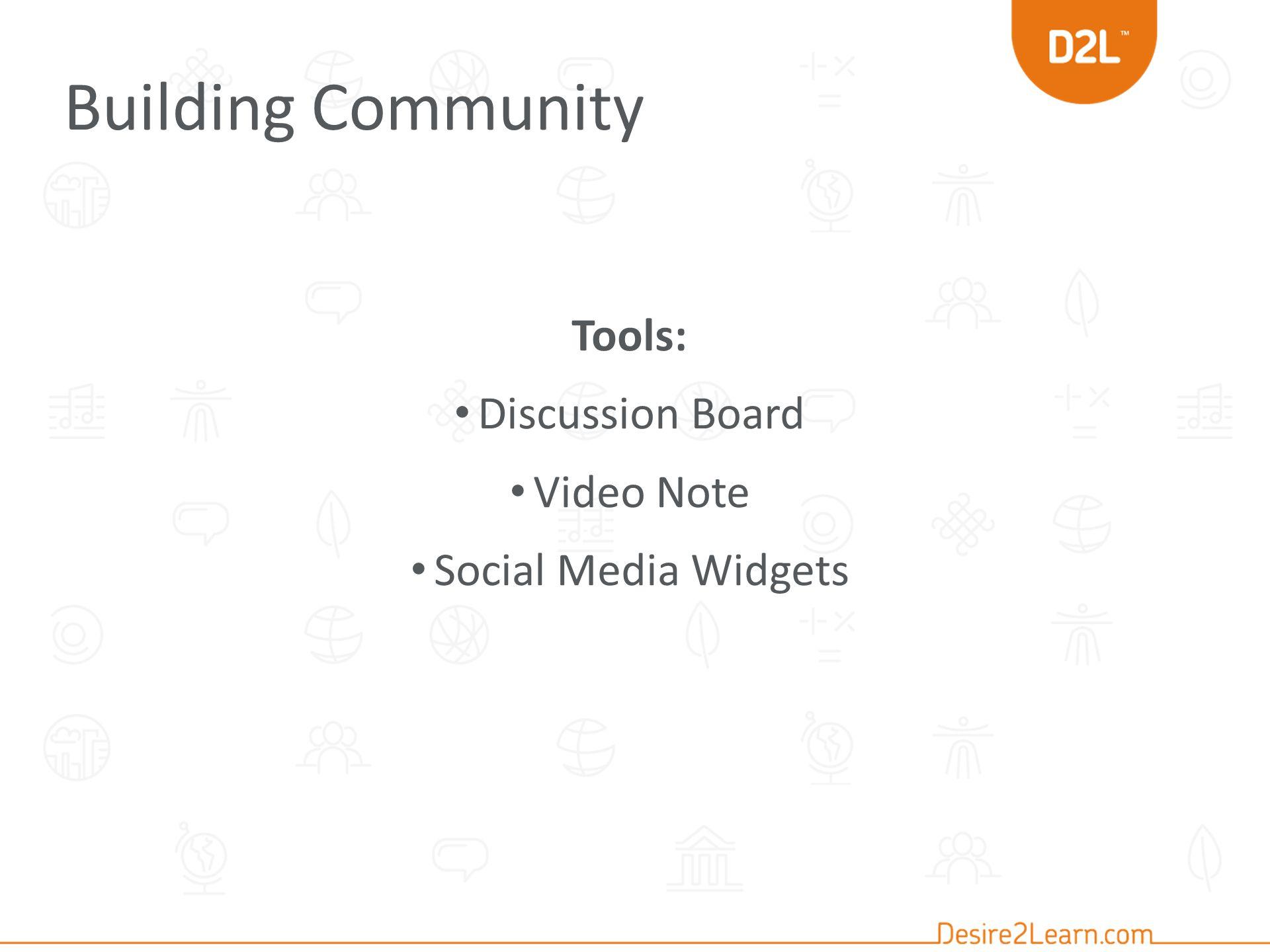 Building Community Tools: Discussion Board Video Note Social Media Widgets