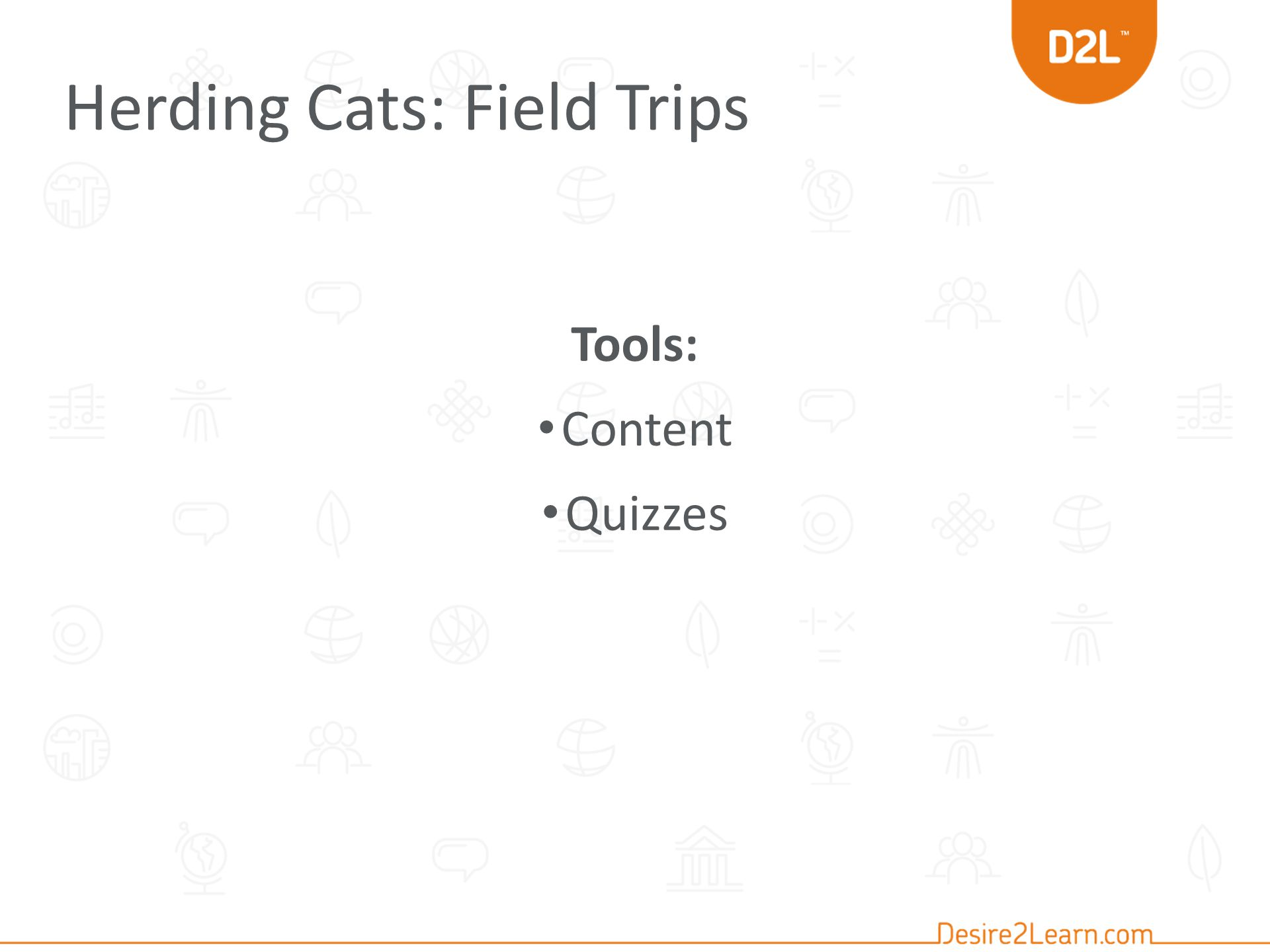 Herding Cats: Field Trips Tools: Content Quizzes