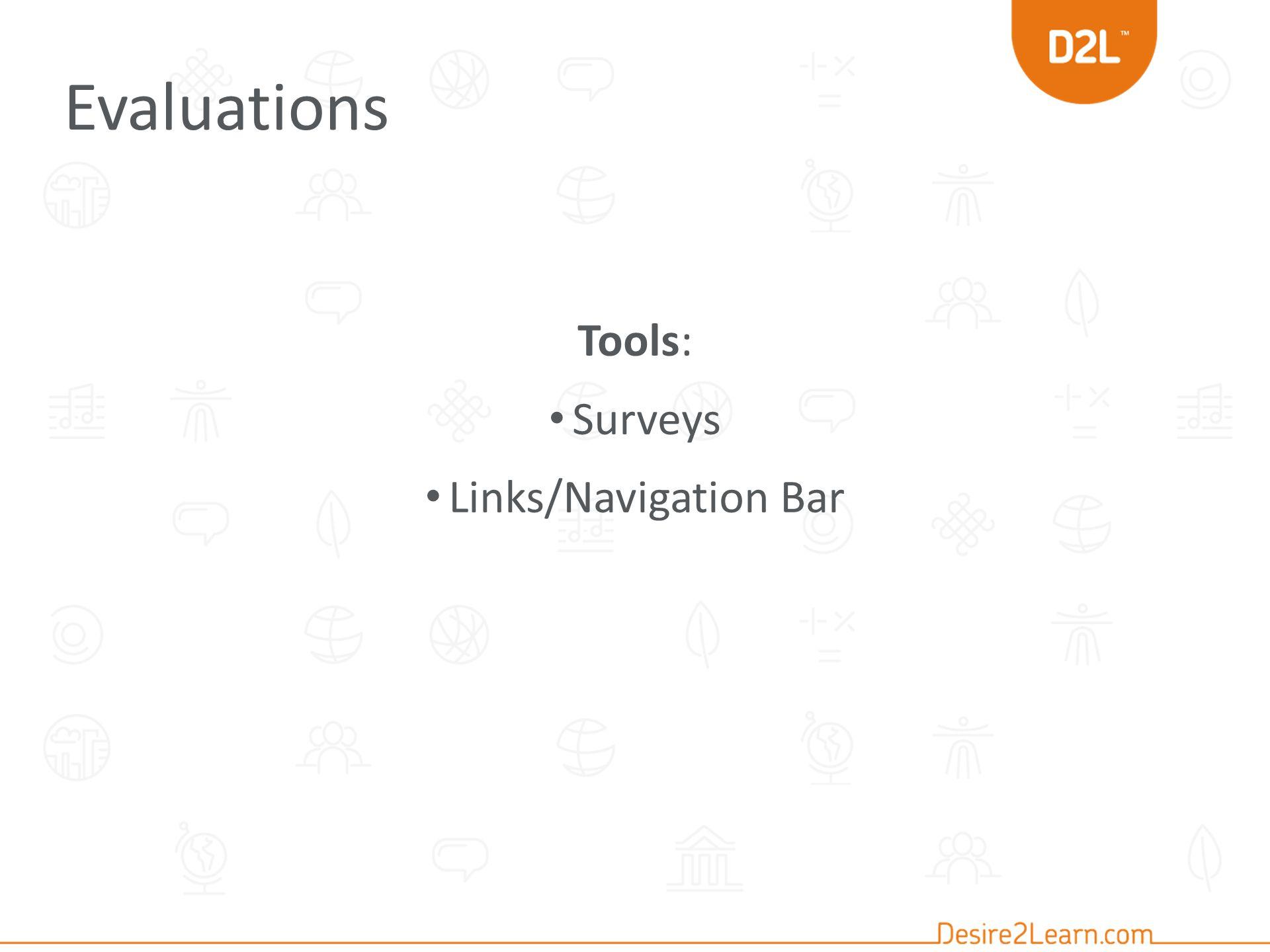 Evaluations Tools: Surveys Links/Navigation Bar