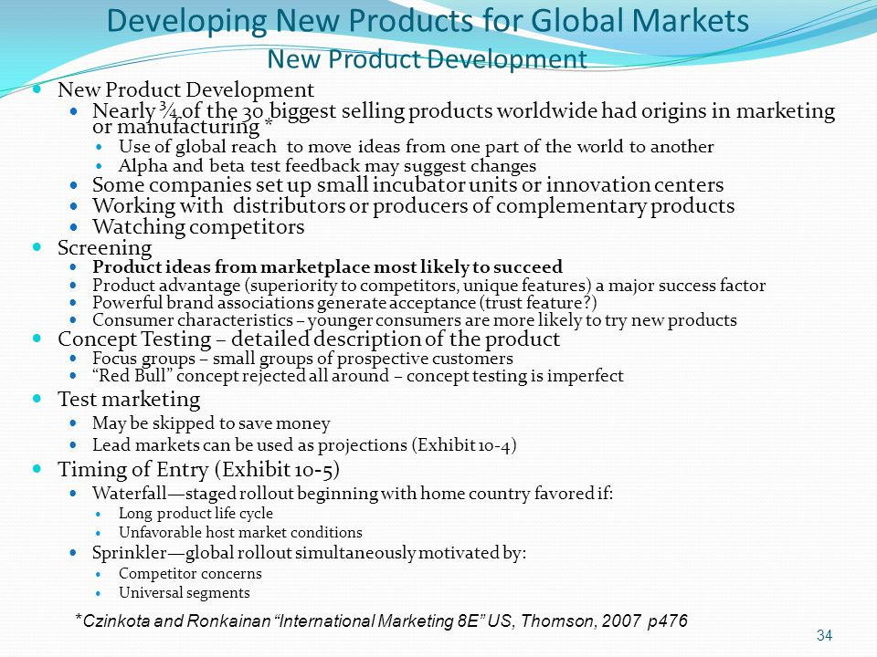Developing New Products for Global Markets New Product Development New Product Development Nearly ¾ of the 30 biggest selling products worldwide had o
