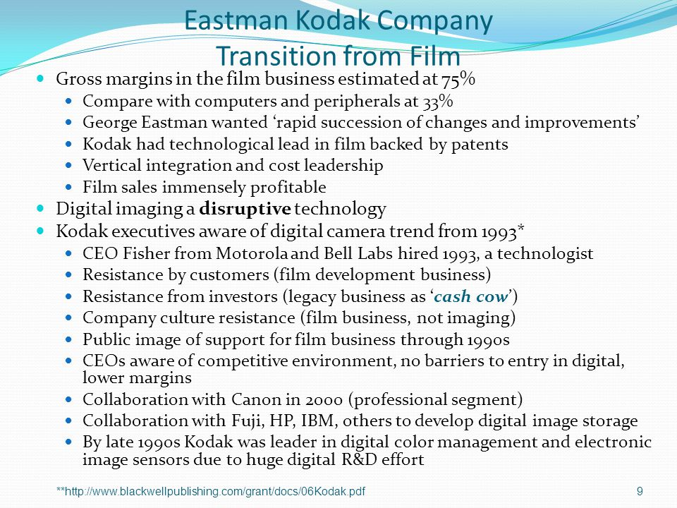 Eastman Kodak Company Transition from Film Gross margins in the film business estimated at 75% Compare with computers and peripherals at 33% George Ea