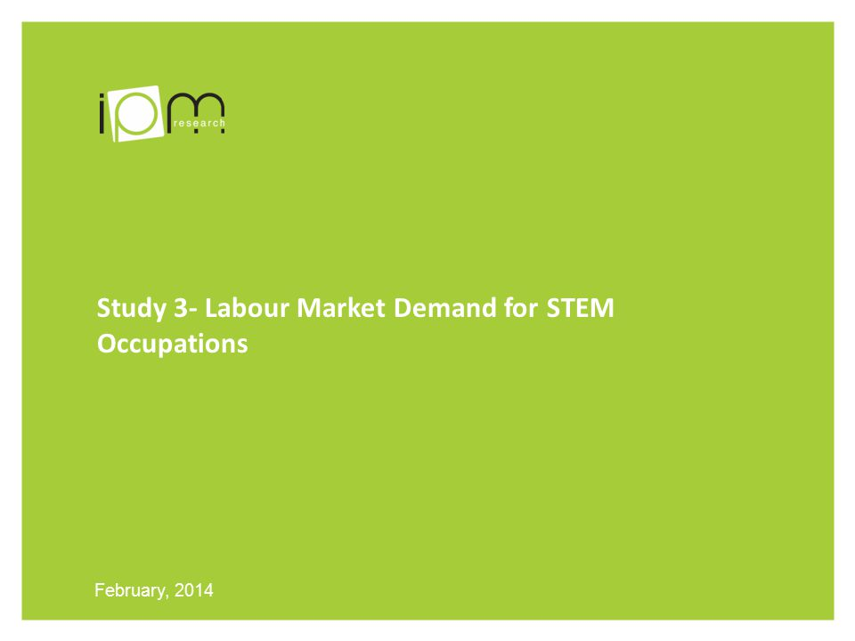 Study 3- Labour Market Demand for STEM Occupations February, 2014
