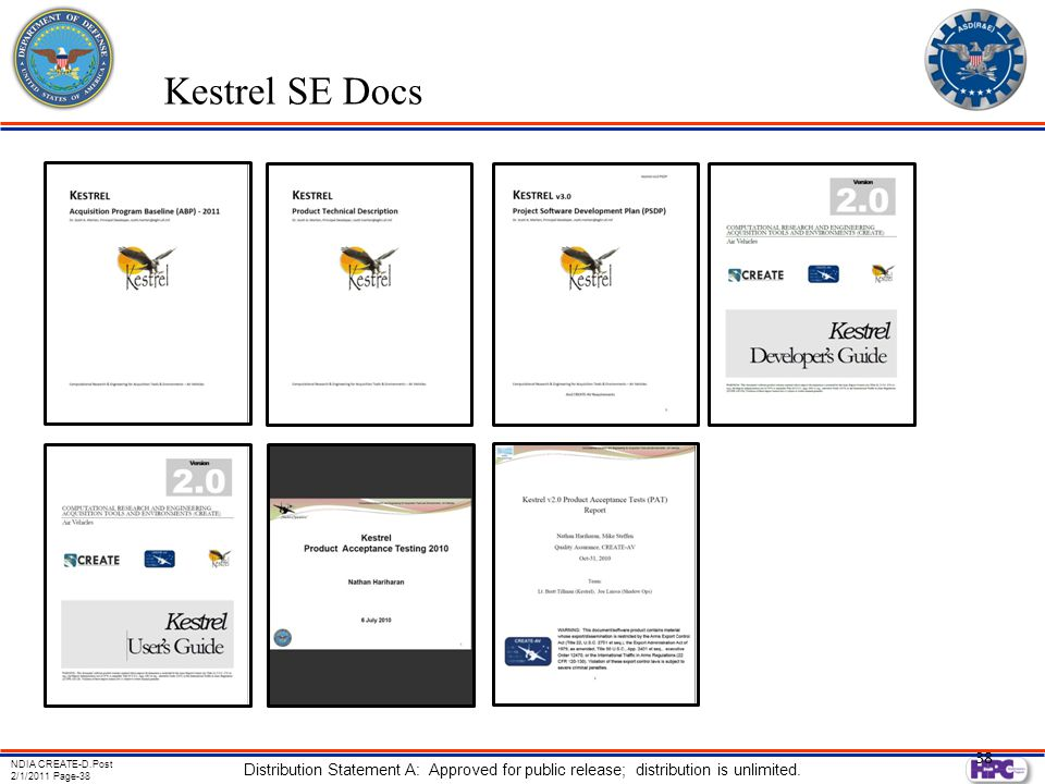 NDIA CREATE-D.Post 2/1/2011 Page-38 Distribution Statement A: Approved for public release; distribution is unlimited. 38 Kestrel SE Docs