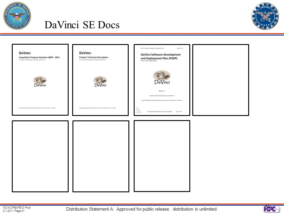 NDIA CREATE-D.Post 2/1/2011 Page-41 Distribution Statement A: Approved for public release; distribution is unlimited. 41 DaVinci SE Docs