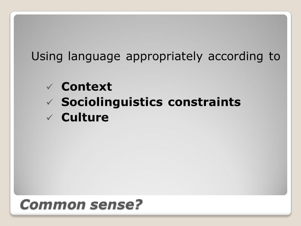Constraints Pragmatics culturesettingrelationshipintonation presupposition & reference relevance intention effect sub- culture body language