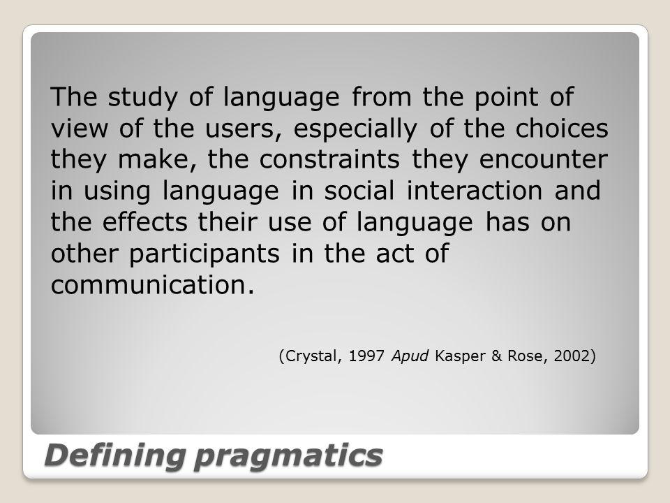 Teaching pragmatics Awareness of own pragmatics Raising students' awareness of their L1 pragmatics Raising students' awareness of the L2 pragmatics