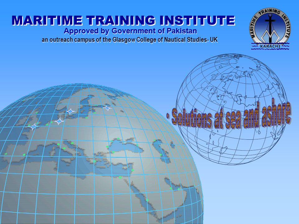 MARITIME TRAINING INSTITUTE Approved by Government of Pakistan an outreach campus of the Glasgow College of Nautical Studies- UK Approved by Government of Pakistan an outreach campus of the Glasgow College of Nautical Studies- UK The Institute of Chartered Shipbrokers Under its Royal Charter (1911) the Institute of Chartered Shipbrokers (ICS) sets and examines the syllabus for entry into international shipping's professional body; and thus has a central part to play in maintaining the highest professional standards in a vital global business.