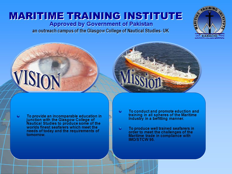 MARITIME TRAINING INSTITUTE Approved by Government of Pakistan an outreach campus of the Glasgow College of Nautical Studies- UK Approved by Government of Pakistan an outreach campus of the Glasgow College of Nautical Studies- UK UNDERGRADUATE ENGINEER TRAINING SCHEME B.ENG DEGREE MECHANICAL AND POWER PLANT SYSTEMS Training Objectives of the Scheme 1.To develop the knowledge, understanding and competencies required to carry out the duties of a Sr.