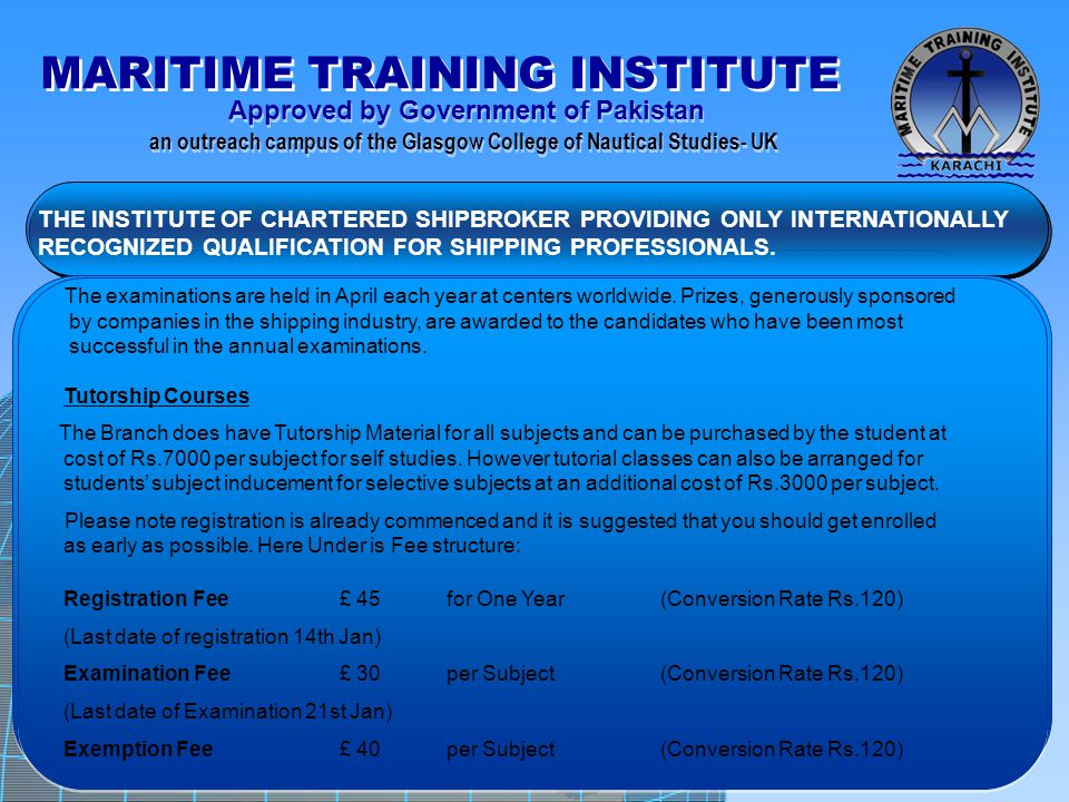 MARITIME TRAINING INSTITUTE Approved by Government of Pakistan an outreach campus of the Glasgow College of Nautical Studies- UK Approved by Governmen