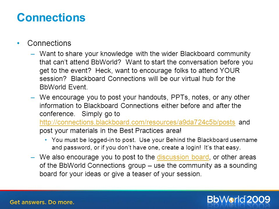 Connections –Want to share your knowledge with the wider Blackboard community that can't attend BbWorld.