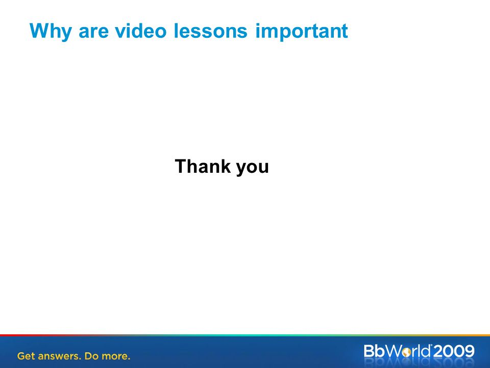 Why are video lessons important Thank you
