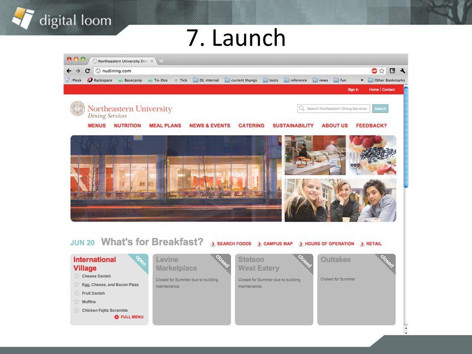 7. Launch
