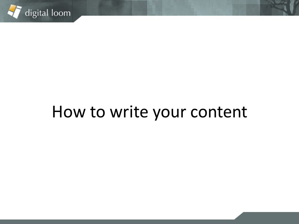 How to write your content