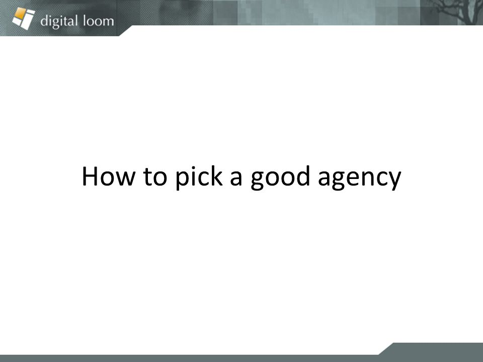 How to pick a good agency