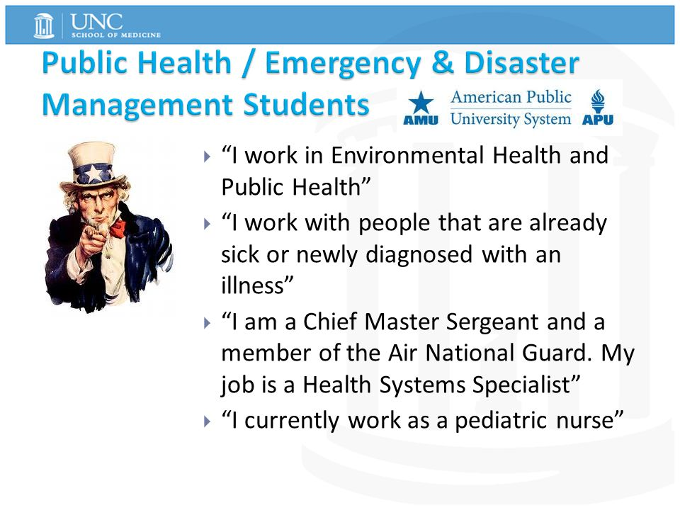 I work in Environmental Health and Public Health  I work with people that are already sick or newly diagnosed with an illness  I am a Chief Master Sergeant and a member of the Air National Guard.
