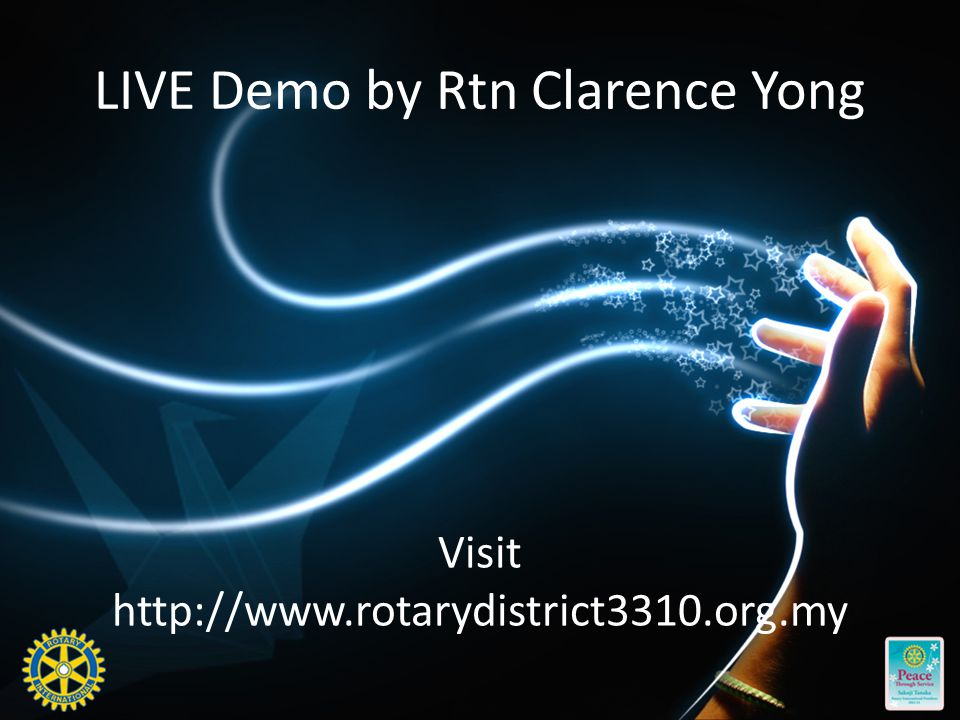 LIVE Demo by Rtn Clarence Yong Visit http://www.rotarydistrict3310.org.my