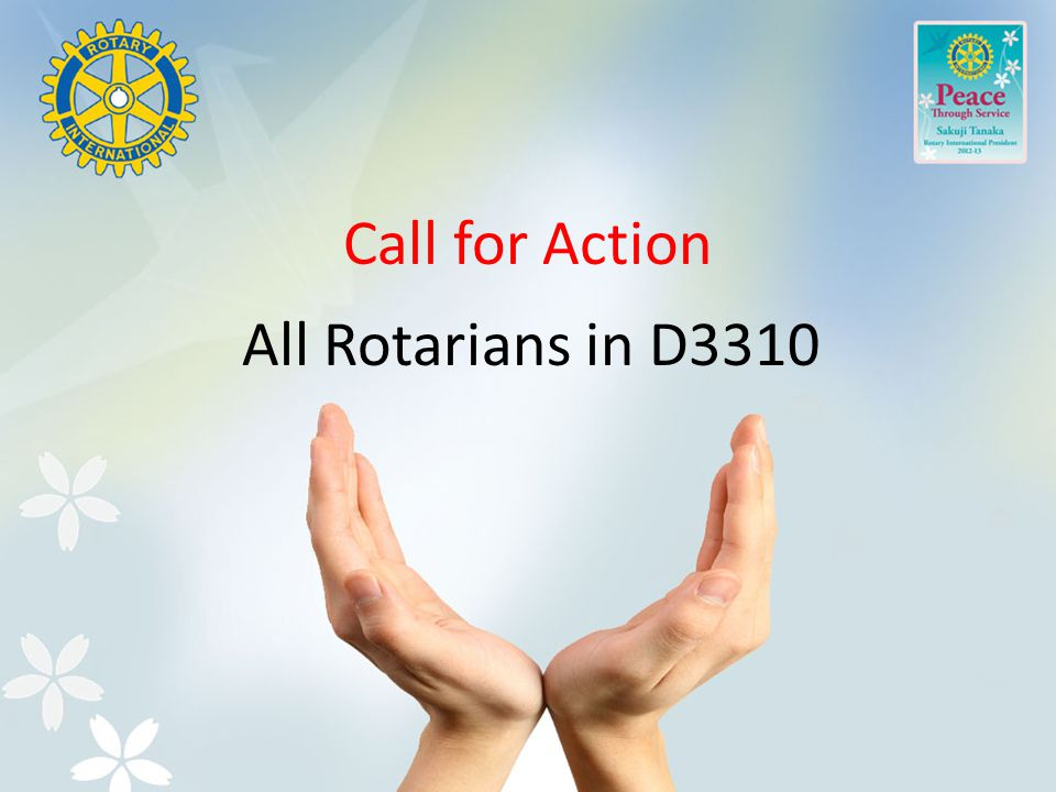 Call for Action All Rotarians in D3310