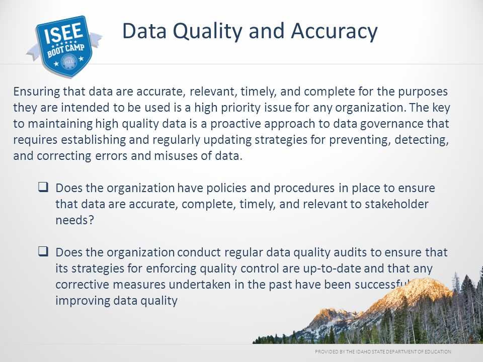 Ensuring that data are accurate, relevant, timely, and complete for the purposes they are intended to be used is a high priority issue for any organiz