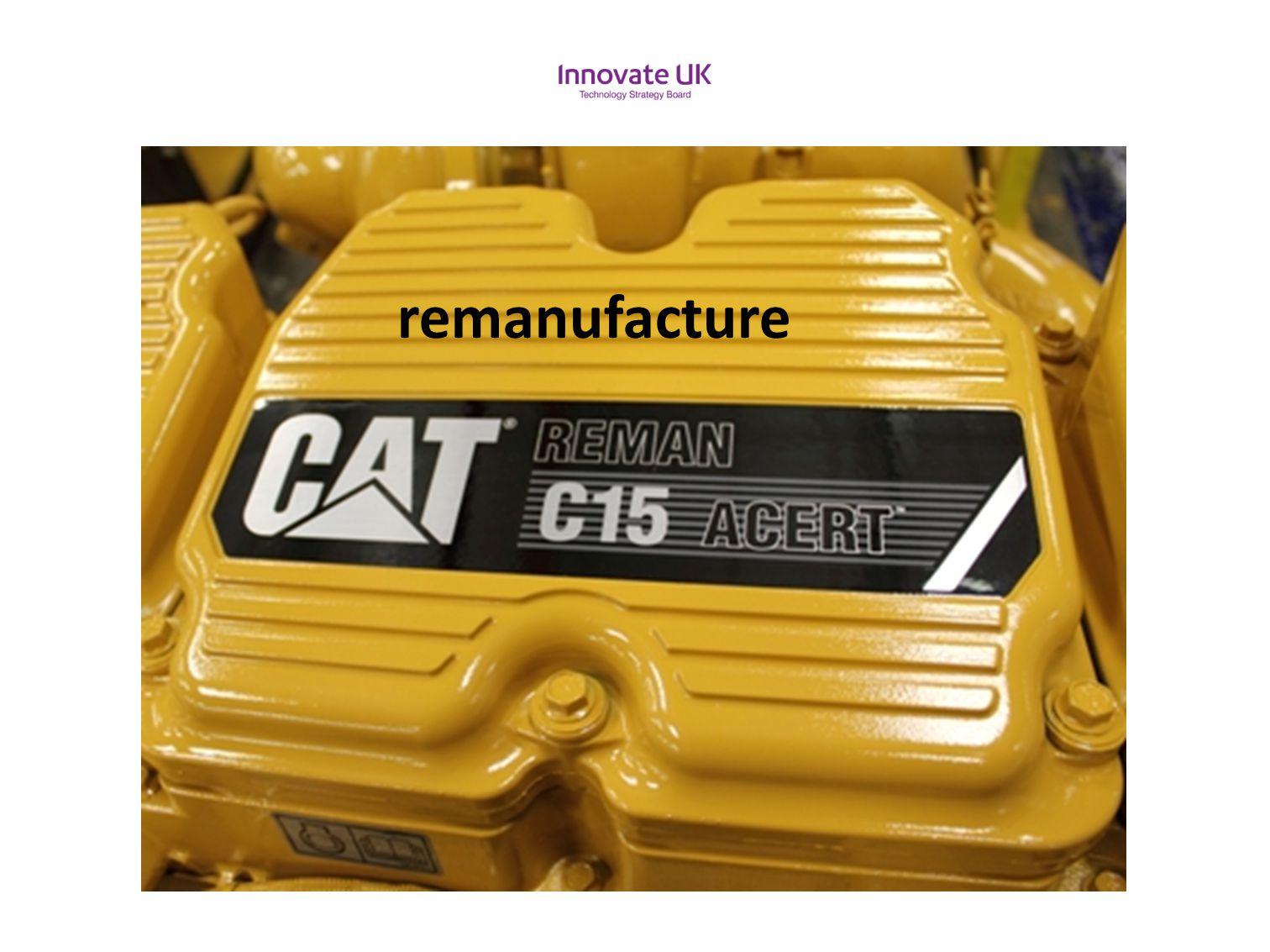 remanufacture