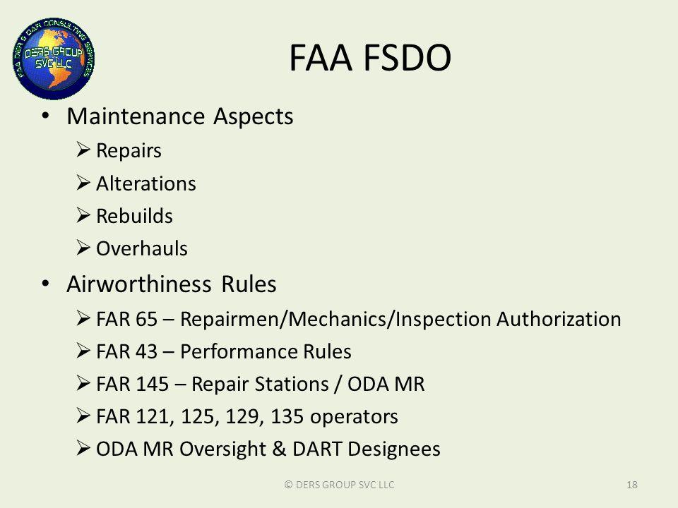 FAA FSDO Maintenance Aspects  Repairs  Alterations  Rebuilds  Overhauls Airworthiness Rules  FAR 65 – Repairmen/Mechanics/Inspection Authorizatio