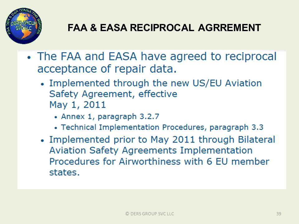 © DERS GROUP SVC LLC39 FAA & EASA RECIPROCAL AGRREMENT