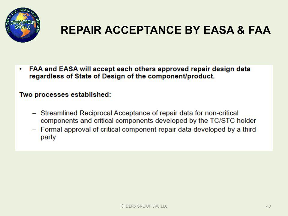 © DERS GROUP SVC LLC40 REPAIR ACCEPTANCE BY EASA & FAA