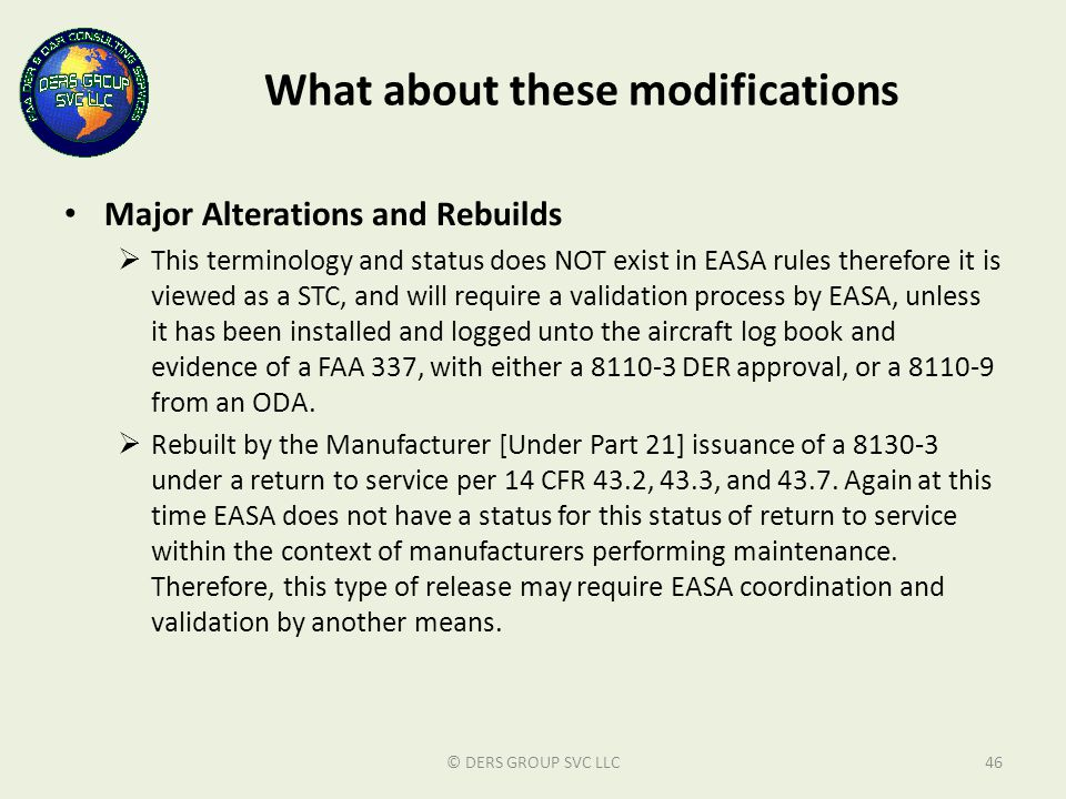 What about these modifications Major Alterations and Rebuilds  This terminology and status does NOT exist in EASA rules therefore it is viewed as a S