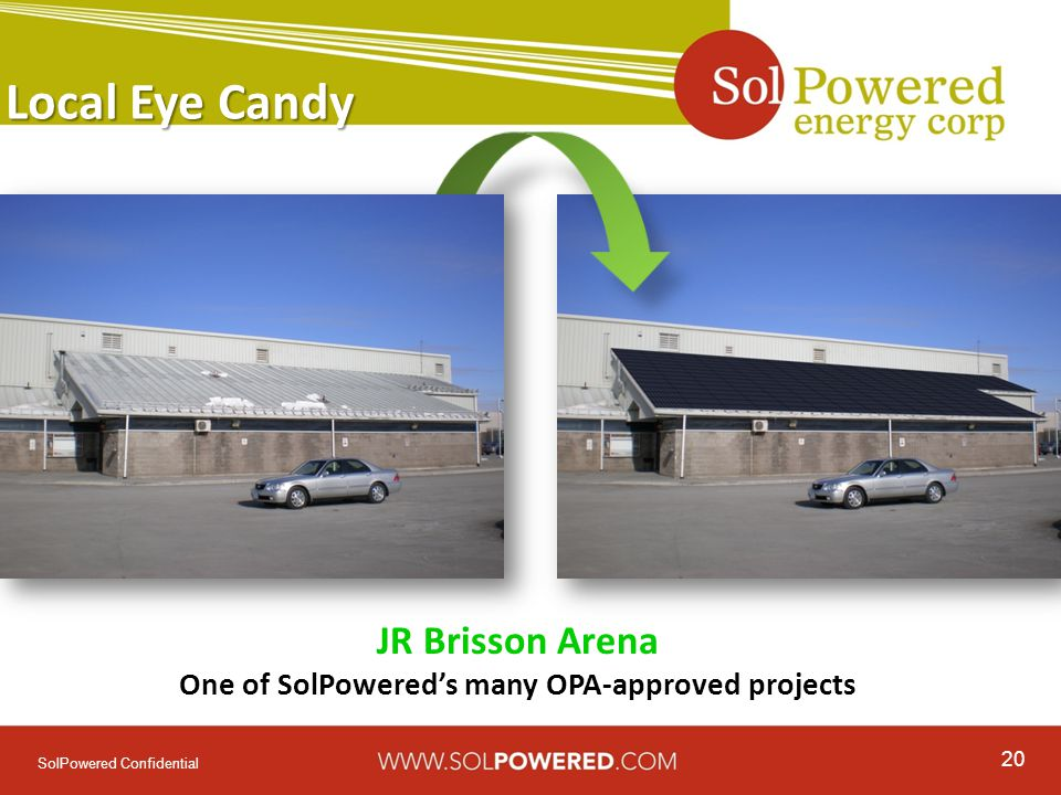 20 SolPowered Confidential Local Eye Candy JR Brisson Arena One of SolPowered's many OPA-approved projects