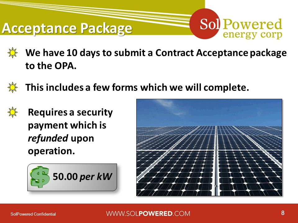 8 SolPowered Confidential Acceptance Package We have 10 days to submit a Contract Acceptance package to the OPA.