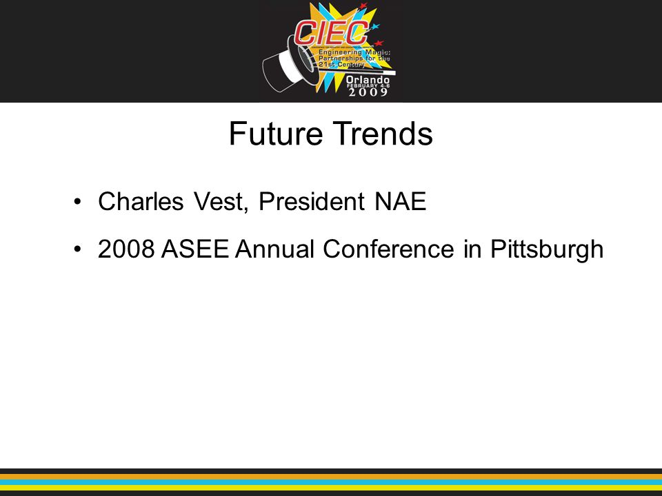 Future Trends Charles Vest, President NAE 2008 ASEE Annual Conference in Pittsburgh