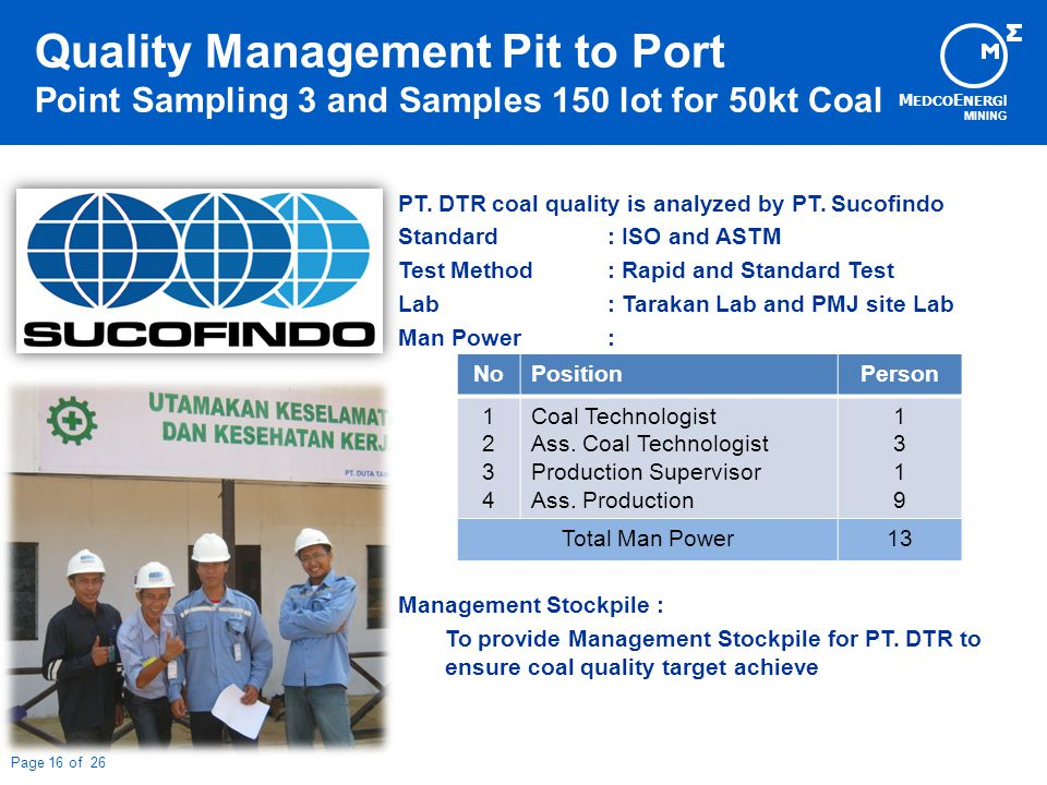 M EDCO E NERG I MINING Page 16 of 26 PT. DTR coal quality is analyzed by PT.