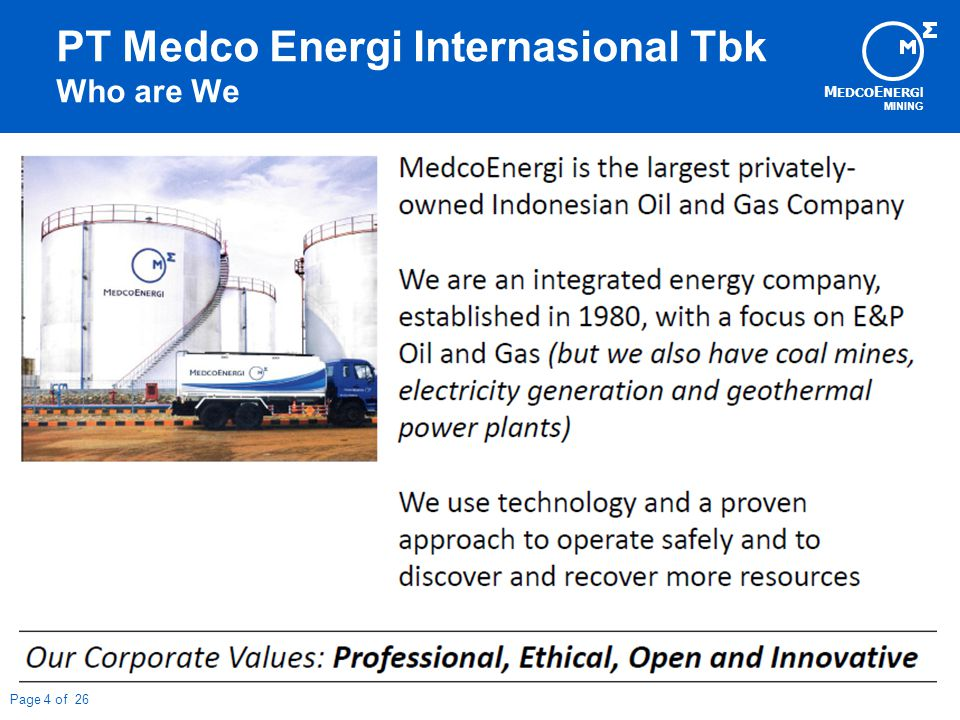 M EDCO E NERG I MINING Page 4 of 26 PT Medco Energi Internasional Tbk Who are We