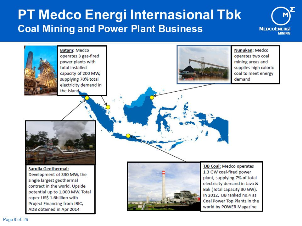 M EDCO E NERG I MINING Page 8 of 26 PT Medco Energi Internasional Tbk Coal Mining and Power Plant Business