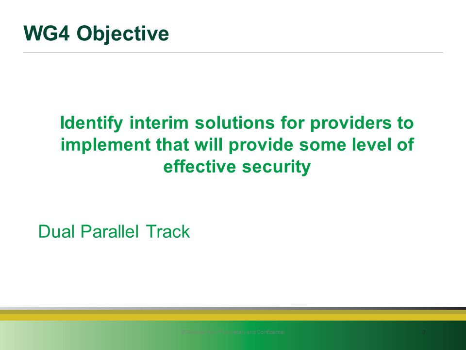 WG4 Objective 3© Neustar Inc. / Proprietary and Confidential Identify interim solutions for providers to implement that will provide some level of eff