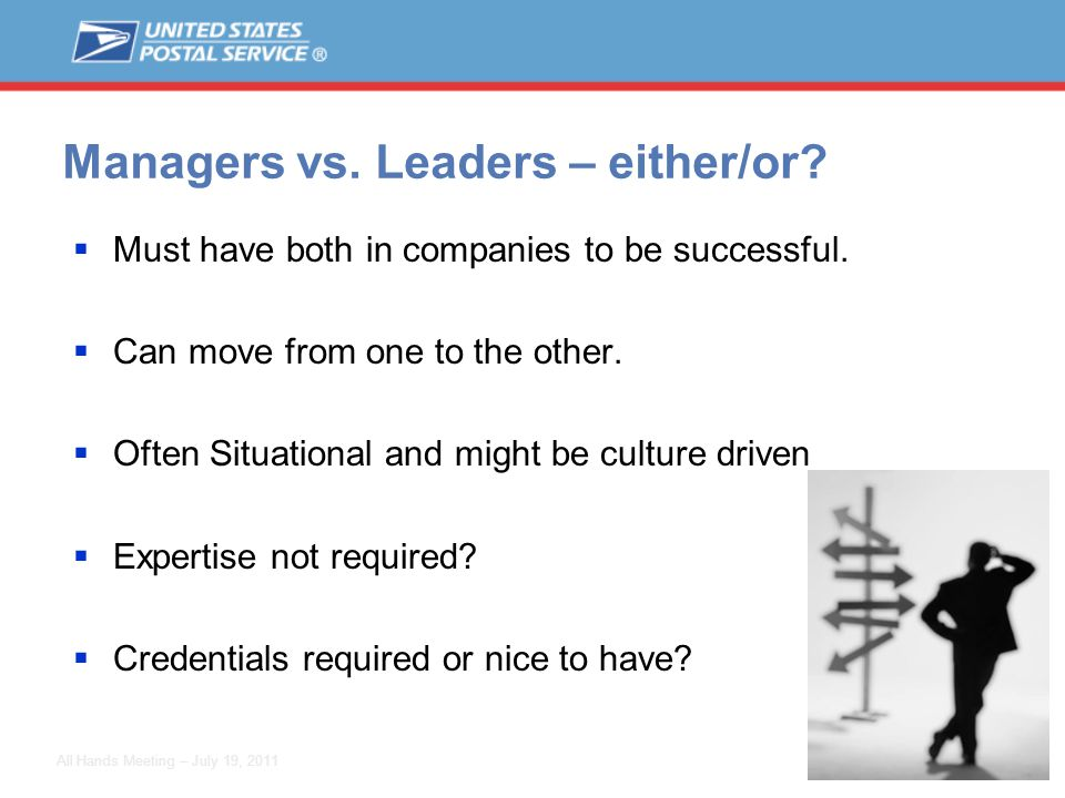 10 All Hands Meeting – July 19, 2011 Managers vs. Leaders – either/or.