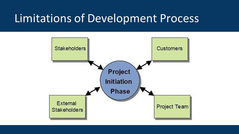 Limitations of Development Process