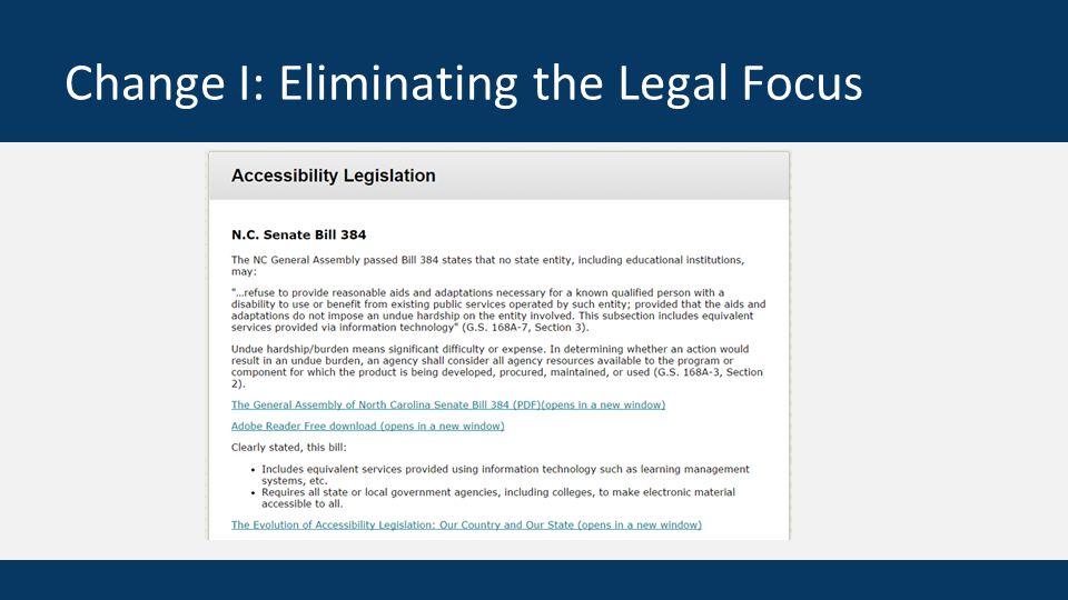 Change I: Eliminating the Legal Focus