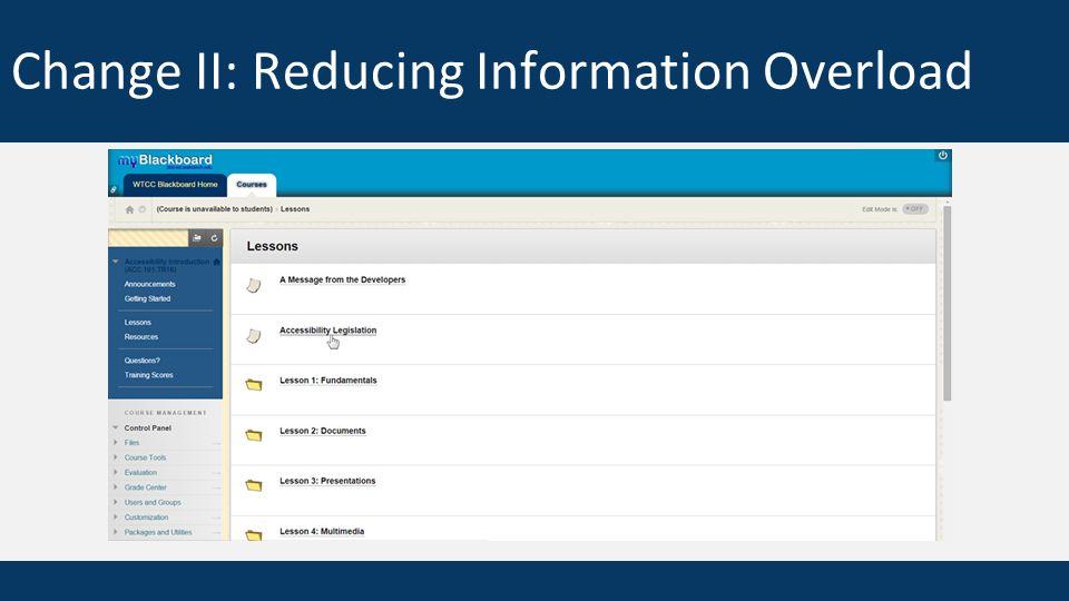Change II: Reducing Information Overload