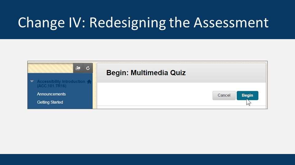 Change IV: Redesigning the Assessment