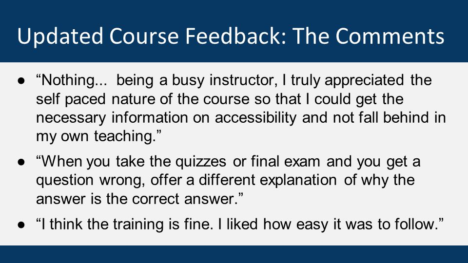 Updated Course Feedback: The Comments ● Nothing...