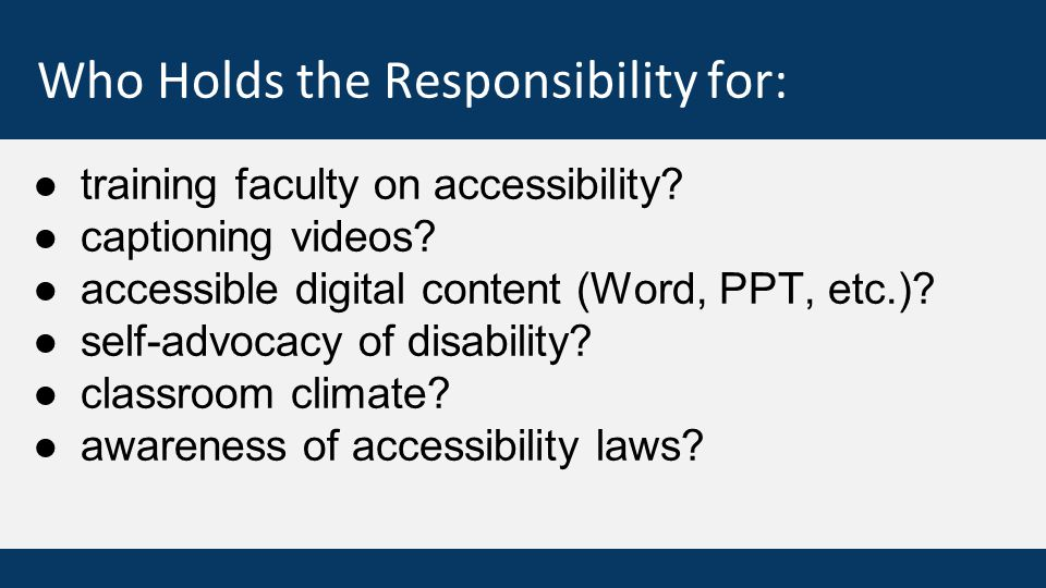 Who Holds the Responsibility for: ●training faculty on accessibility.