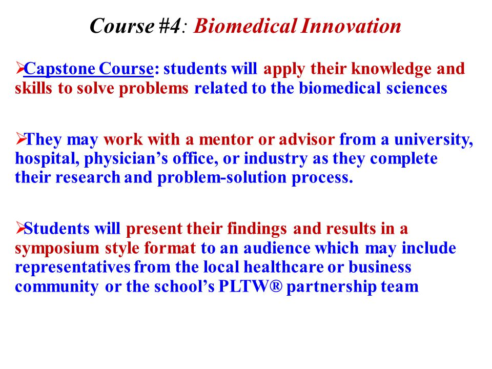  Molecular biology & genetic engineering  Design process for pharmaceuticals and medical devices  Medical imaging, including x-rays, CT scans, & MRI scans  Disease detection & prevention  Rehabilitation after disease or injury  Medical interventions of the future MI Topics: