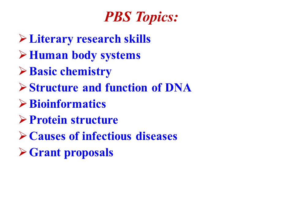 Course #1:Principles of the Biomedical Sciences (PBS)  The study of human medicine, research processes & an introduction to bioinformatics.