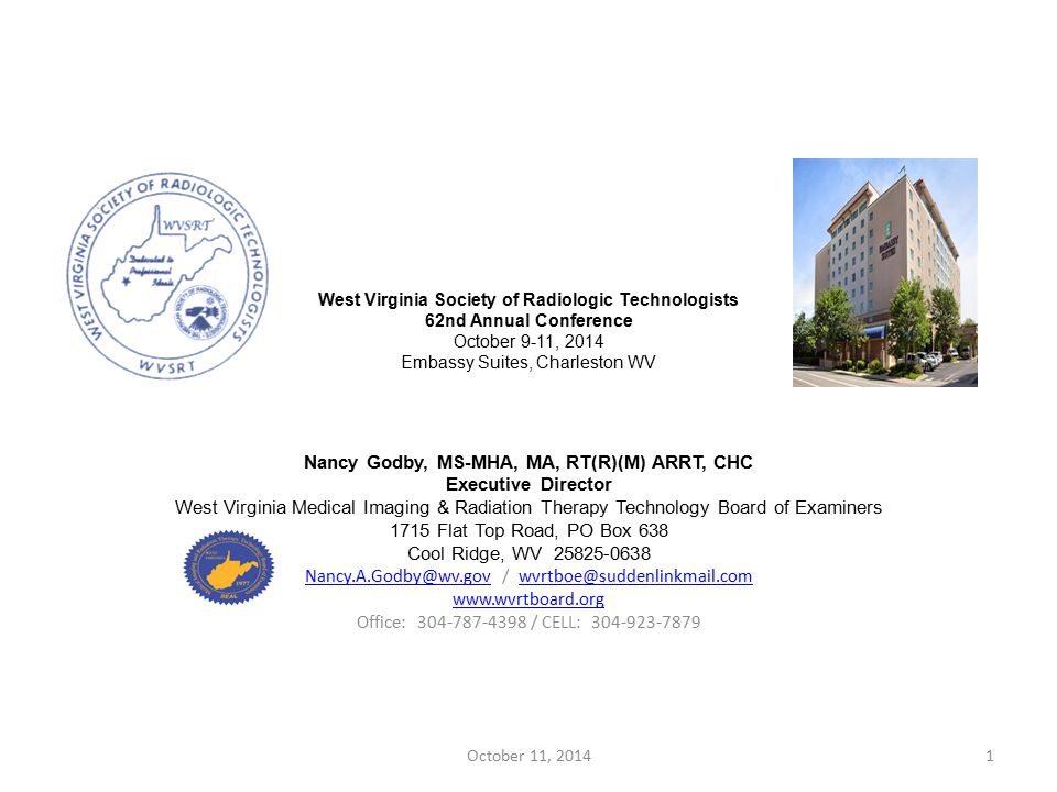 October 11, 201462 West Virginia Society of Radiologic Technologists 62nd Annual Conference October 9-11, 2014 Embassy Suites, Charleston WV