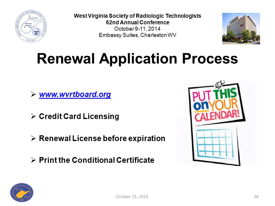 Renewal Application Process  www.wvrtboard.org www.wvrtboard.org  Credit Card Licensing  Renewal License before expiration  Print the Conditional