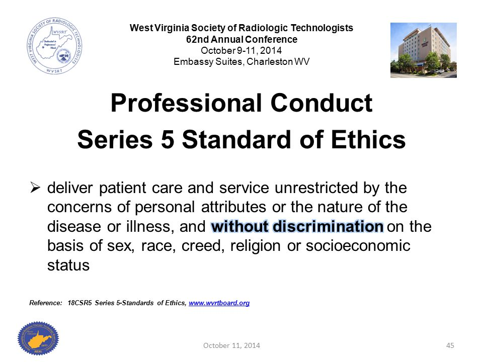 October 11, 201445 West Virginia Society of Radiologic Technologists 62nd Annual Conference October 9-11, 2014 Embassy Suites, Charleston WV